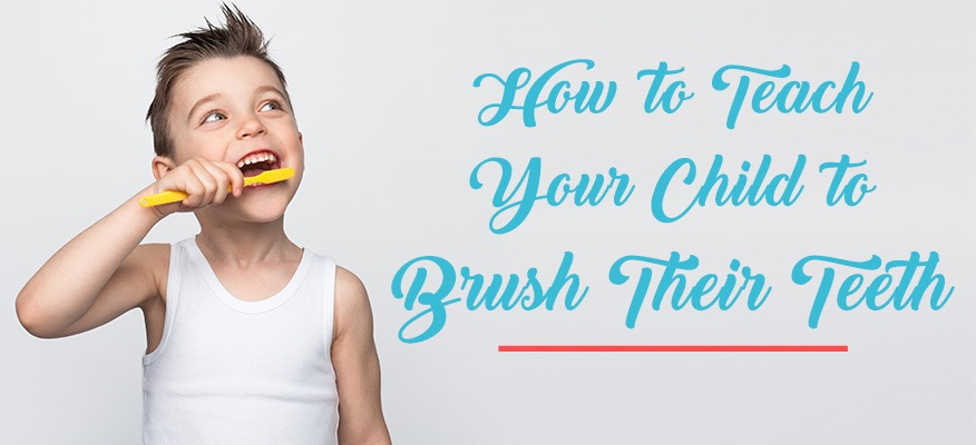 How to Teach Your Child to Brush Their Teeth