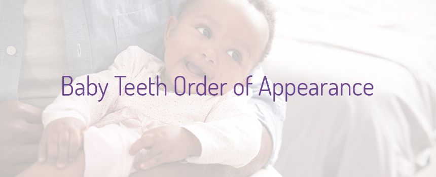 Baby Teeth - Order of Appearance