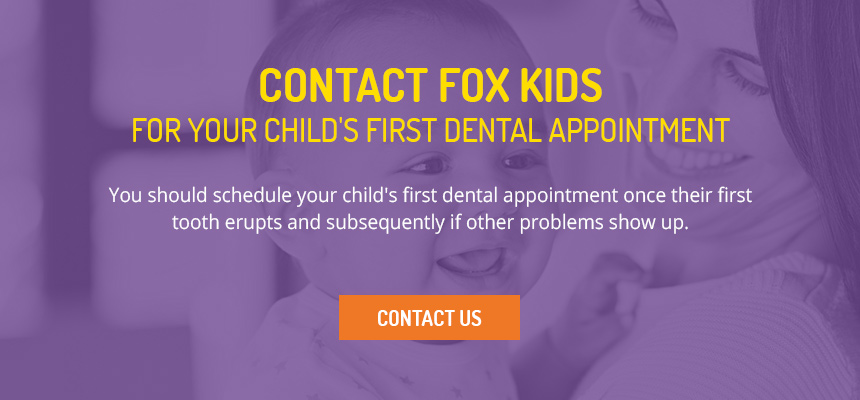 You should schedule your child's first dental appointment once their first tooth erupts - Contact us today