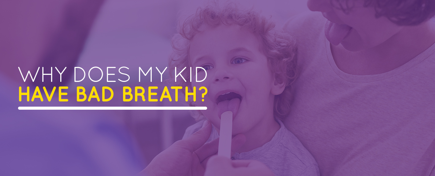 Why Do Kids Have Bad Breath?