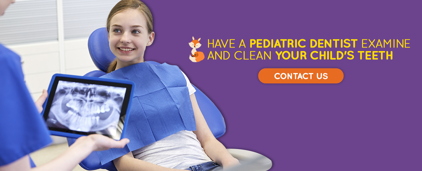 Have a pediatric dentist examine and clean your child's teeth - Contact us today