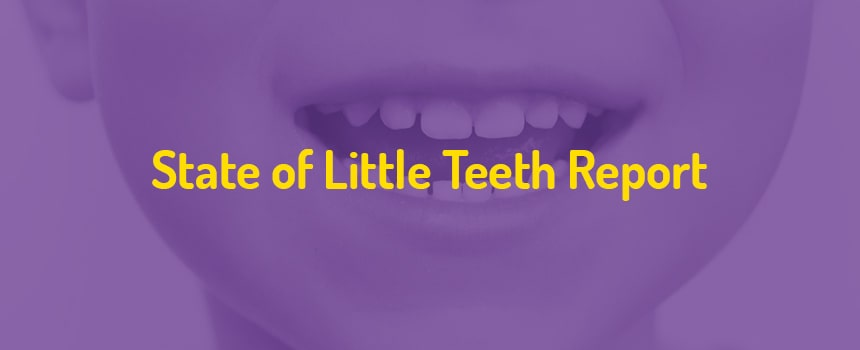 State of Little Teeth Report