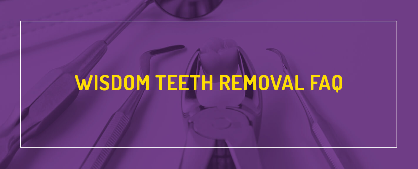 Wisdom Teeth Removal FAQs