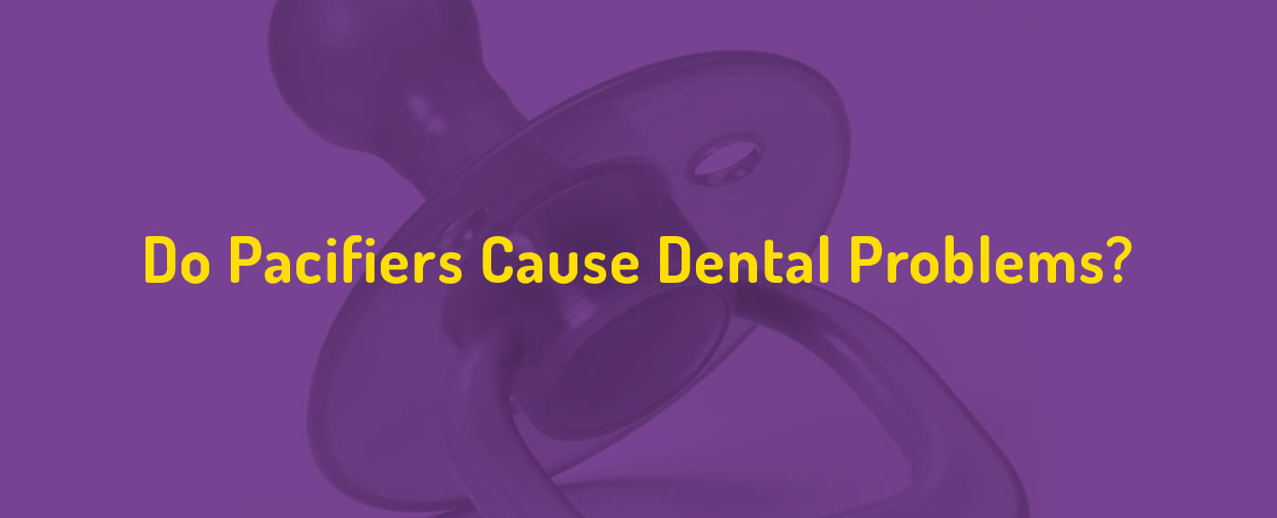 Do Pacifier Teeth Cause Dental Problems